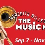 The Music Man, playing September 7 - November 5, 2017 at Candlelight Dinner Playhouse